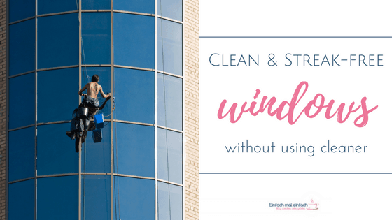 Clean & streak-free windows - without using cleaner 2