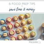 """White mini muffin tray with colorful liners and even batter portions on white ground. Text:""""6 food prep tips to save ime & money"""""""