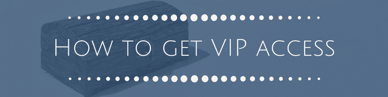 How to get VIP access 1