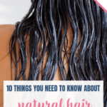 Natural hair care: 10 things you need to know 1